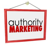 Authority Marketing - Building and Marketing Your Professional Authority